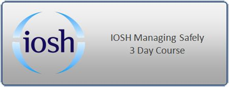 IOSH Managing Safely 3 Day Course